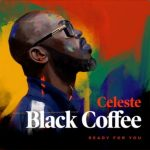 Black Coffee Ready For You