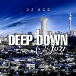 DJ Ace Deep Down Jozi