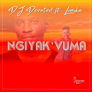 DJ Devoted Ngiyak vuma