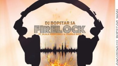 Photo of Dj Bopstar SA – FireLock Ft. Dlala PrinceBell & Credule Boyz