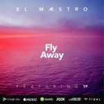 El Maestro Fly Away