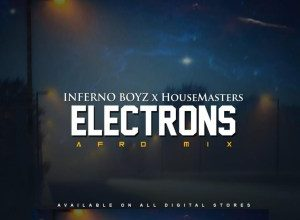 Photo of Inferno Boyz & HouseMasters – Electrons (Afro Mix)
