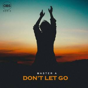 Master A Don't Let Go