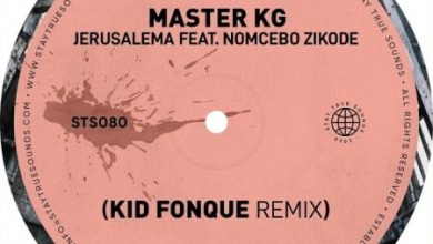 Photo of Master KG – Jerusalem (Kid Fonque Remix) Ft. Nomcebo Zikode