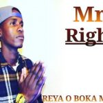 Mr Right Reya o Boka Morena
