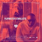 Playmaster & Smallistic Say No More