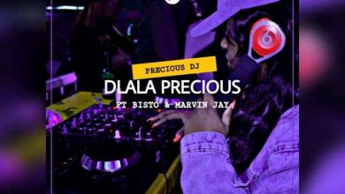 Photo of Precious DJ – Dlala Precious Ft. Bisto & Marvin Jay