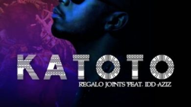 Photo of REGALO Joints – Katoto ft. Idd Aziz