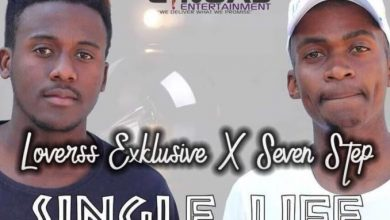 Photo of Loverss Exklusive & Seven Step – Single Life (Ke Single)