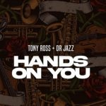 Tony Ross Hands On You