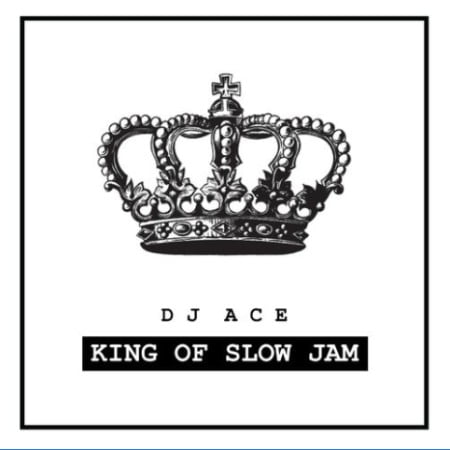 Dj Ace King Of Slow Jam EP