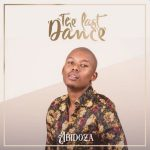 Abidoza Abidoza The Last Dance Album