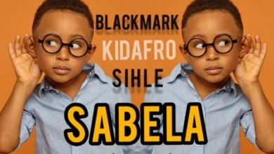 Photo of Blackmark & Kidafro – Sabela (Original Mix) Ft. Sihle