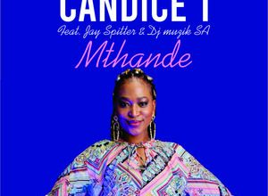 Photo of Candice T – Mthande Ft. Jay Spitter & DJ Muzik SA