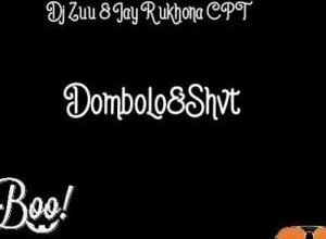 Photo of Dj Zuu & Jay R Ukhona – Dombolo & Shvt