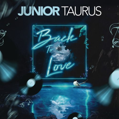 Junior Taurus Back to Love