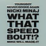Mike WiLL Made-It What That Speed Bout