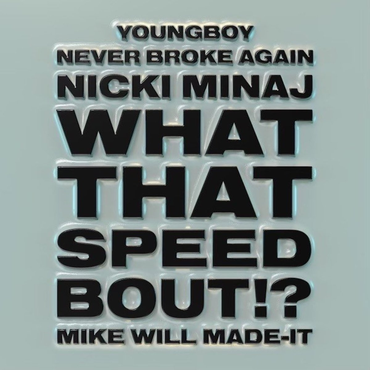 Photo of Mike WiLL Made-It Ft. Nicki Minaj & YoungBoy Never Broke Again – What That Speed Bout?!