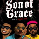 Zinoboy – Son Of Grace ft. Erigga & Victor AD