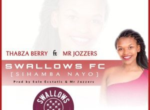 Photo of Thabza Berry & Mr Jozzers – Swallows FC (Sihamba Nayo)