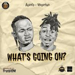Ayanfe ft. Mayorkun – What's Going On
