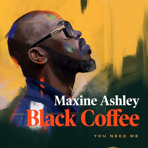 Photo of Black Coffee – You Need Me Ft. Sun-El Musician, Maxine Ashley