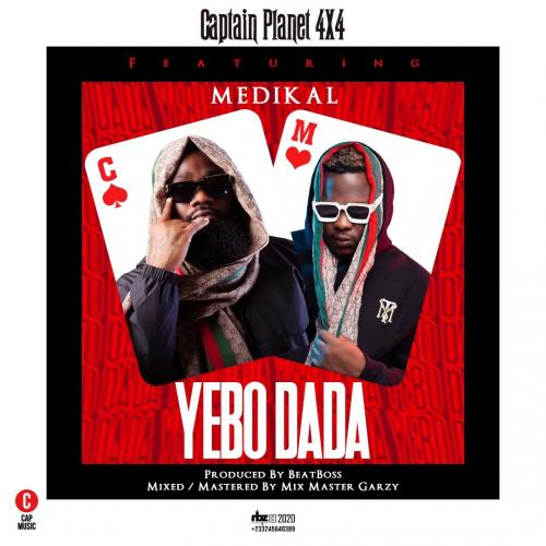 Photo of Captain Planet (4X4) – Yebo Dada Ft. Medikal