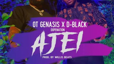 Photo of D-Black- Ajei ft. O.T. Genasis & DopeNation
