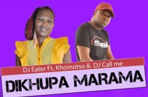 Photo of DJ Eater – Dikhupa Marama Ft. Khomotso & DJ Call Me (Original)
