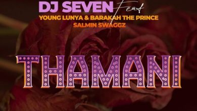 Photo of DJ SEVEN – THAMANI Ft. Young Lunya, Barakah The Prince & Salmin Swaggz