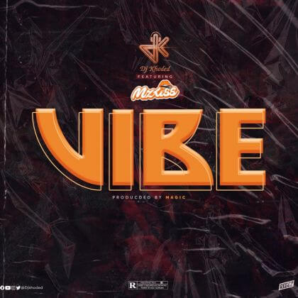 Photo of DJ Khoded x Mz Kiss – Vibe