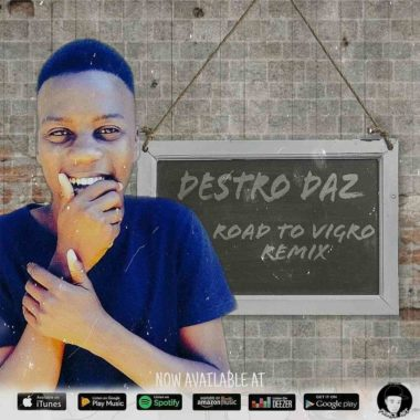 Photo of Destro Daz – Road To Vigro (Remix)