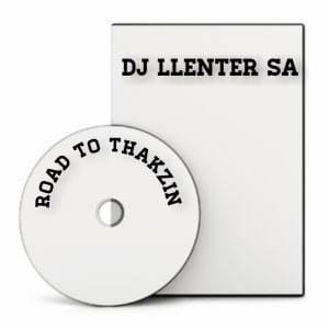 Photo of Dj Llenter SA – Road to Thakzin