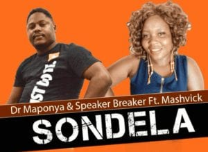 Photo of Dr Maponya & Speaker Breaker – Sondela Ft. Mashvick