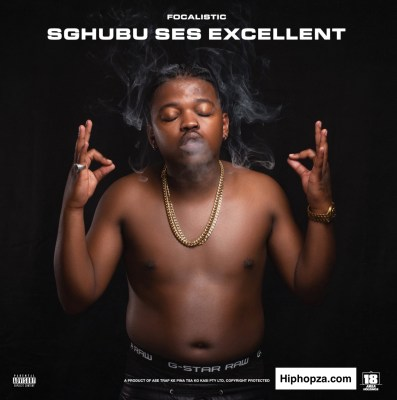 Photo of Focalistic – Sghubu Ses Excellent Ft. Madumane, Mdu a.k.a Trp & Bongza
