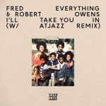Fred Everything & Robert Owens I'll Take You In (Atjazz Remix)