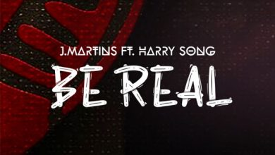 Photo of J. Martins – Be Real ft. Harrysong