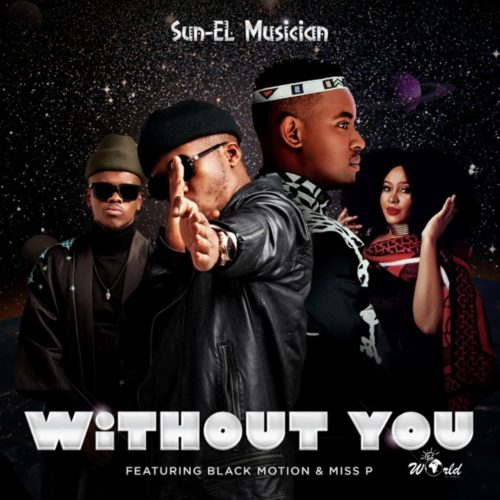 Photo of Sun-EL Musician – Without You Ft. Black Motion & Miss P (Song)