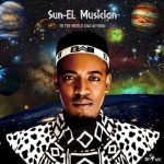 Sun-El Musician To the World