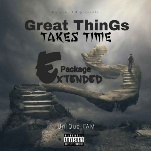 UNIQUE FAM – Great Things Take Time
