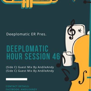 AndileAndy Deeplomatic Hour Session 46
