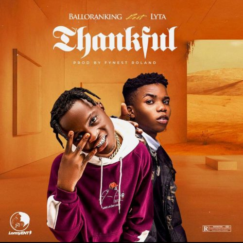 Photo of Balloranking – Thankful Ft. Lyta