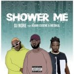 DJ Nore Shower Me