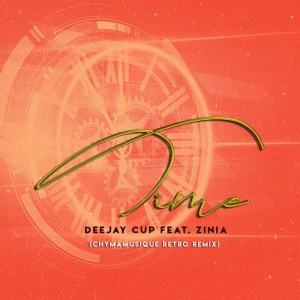 Deejay Cup Zinia Time Chymamusique Retro Remix