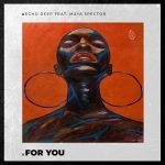 Echo Deep – For You (Afro Mix) Ft. Maya Spector