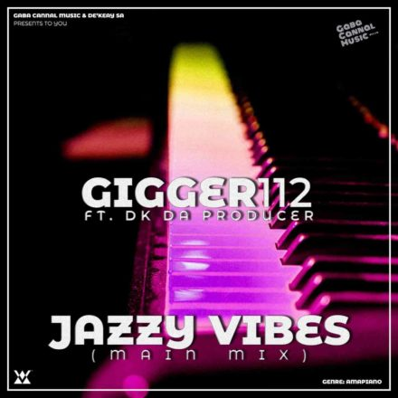 Photo of Gigger112 – Jazzy Vibes Ft. De'KeaY
