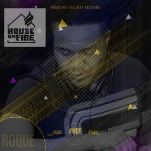 Roque House On Fire Deep Sessions 8