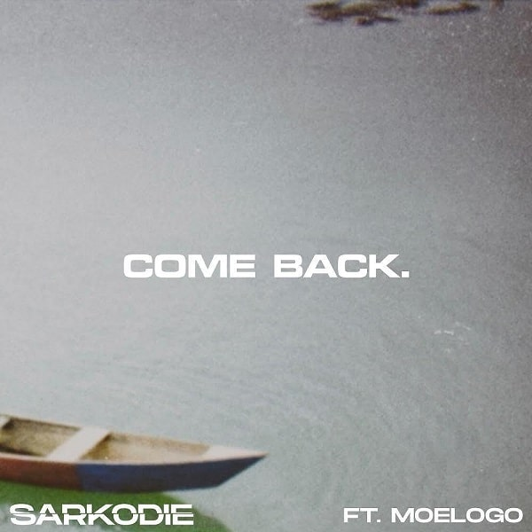 Photo of Sarkodie – Come Back Ft. Moelogo