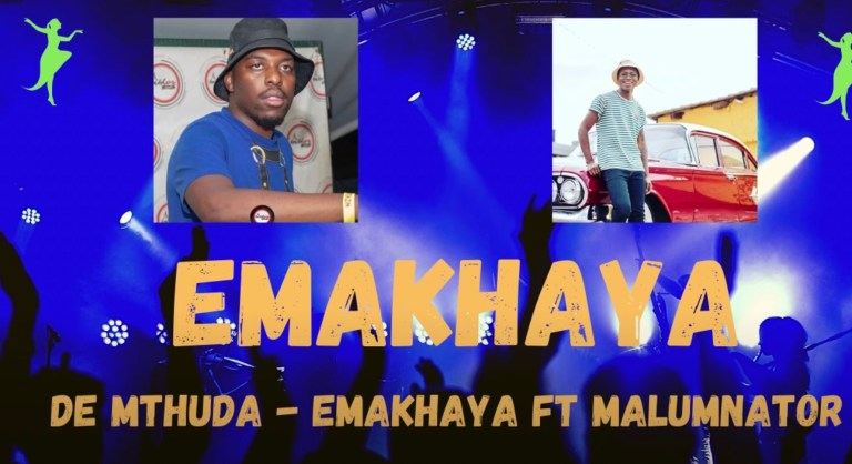 Photo of De Mthuda – EMAKHAYA Ft. Malumnator