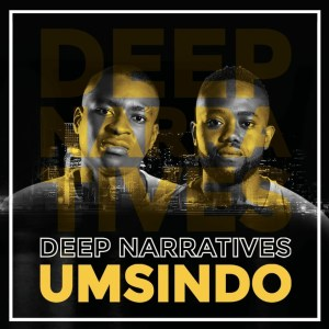 Deep Narratives – Umsindo